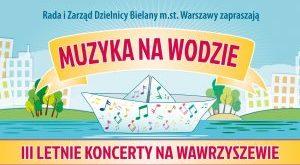 Muzyka na Wodzie czyli III Letnie Koncerty na Wawrzyszewie