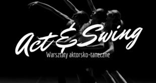 ACT & SWING – warsztaty aktorsko-taneczne dla dzieci